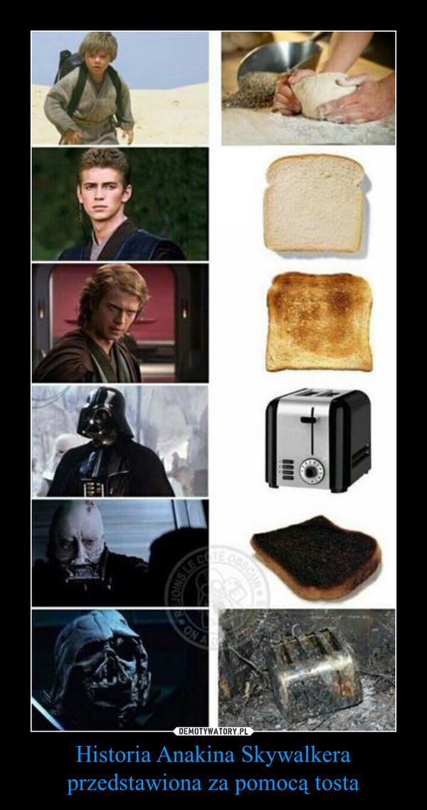 Historia Anakina Skywalkera przedstawiona za pomocą tosta –