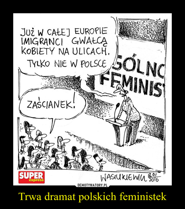 Trwa dramat polskich feministek –