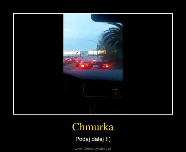 Chmurka – Podaj dalej !:)