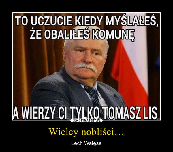 Wielcy nobliści… – Lech Wałęsa