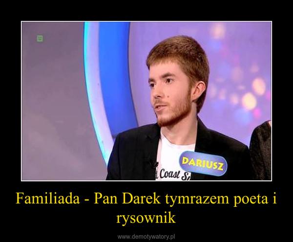 Familiada - Pan Darek tymrazem poeta i rysownik –