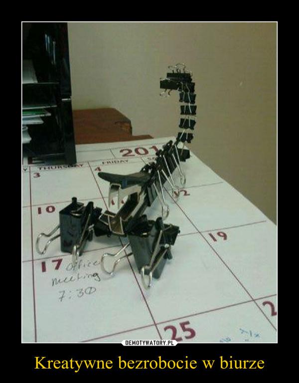 Kreatywne bezrobocie w biurze –
