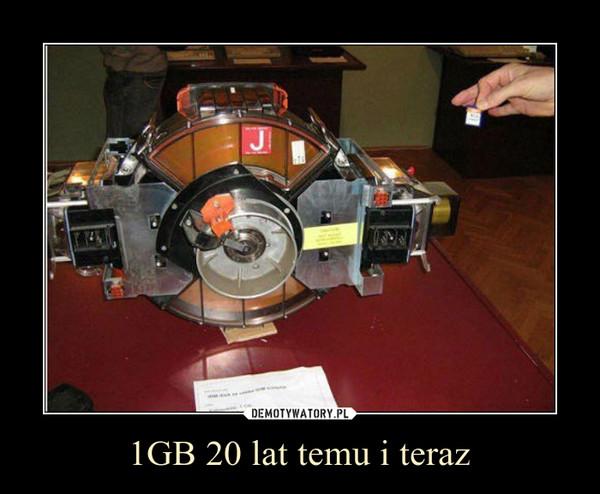 1GB 20 lat temu i teraz –