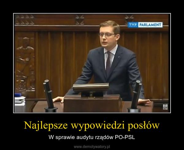 Najlepsze wypowiedzi posłów – W sprawie audytu rządów PO-PSL