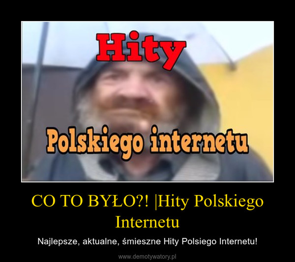 CO TO BYŁO?! |Hity Polskiego Internetu – Najlepsze, aktualne, śmieszne Hity Polsiego Internetu!