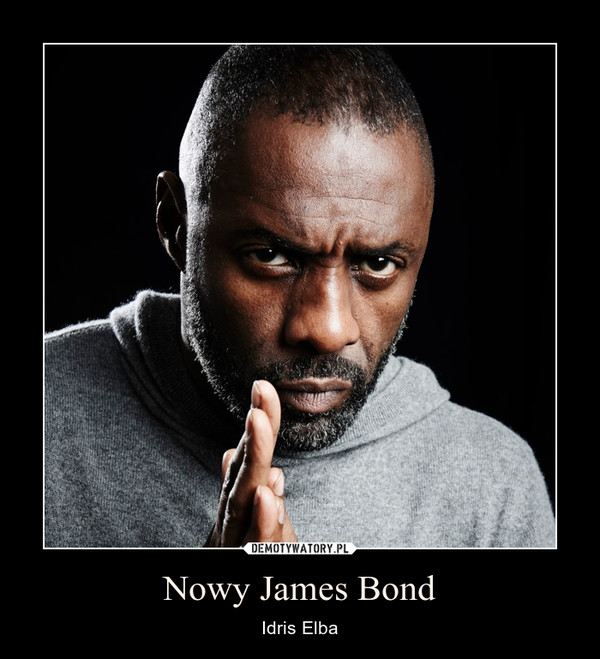Nowy James Bond – Idris Elba