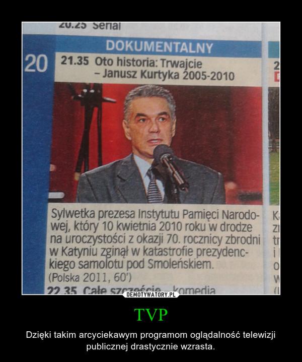 TVP – Dzięki takim arcyciekawym programom oglądalność telewizji publicznej drastycznie wzrasta.