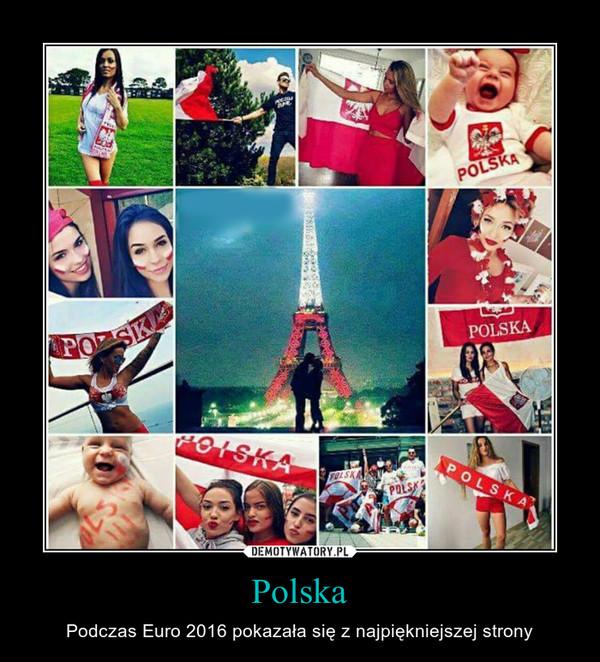 Polska – Podczas Euro 2016 pokazała się z najpiękniejszej strony