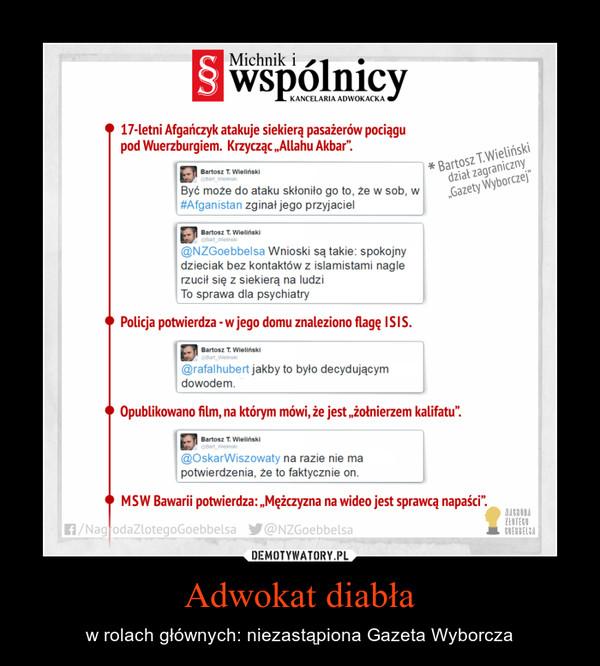 Adwokat diabła – w rolach głównych: niezastąpiona Gazeta Wyborcza