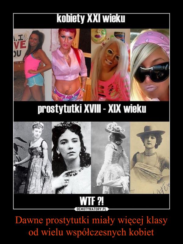 Dawne prostytutki miały więcej klasyod wielu współczesnych kobiet –