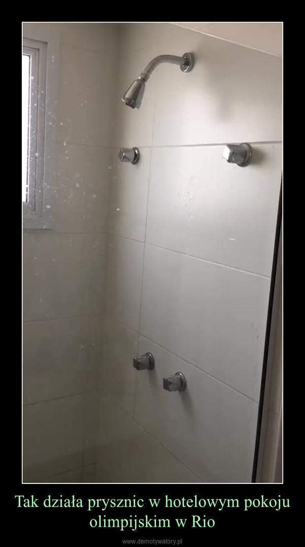Tak działa prysznic w hotelowym pokoju olimpijskim w Rio –