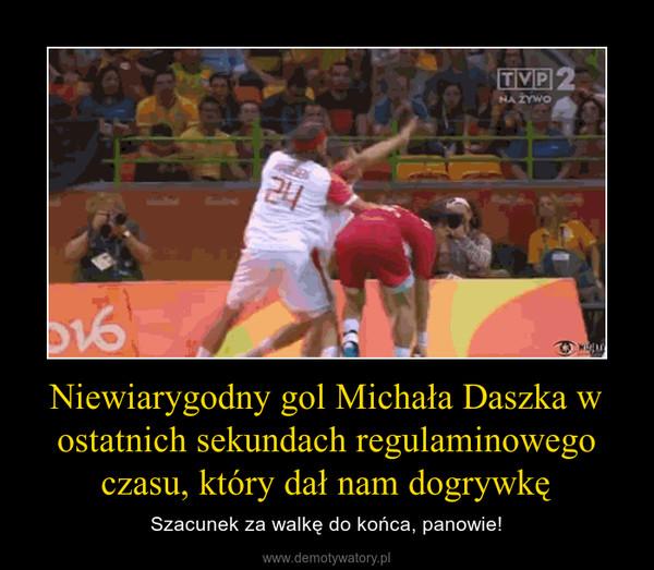 Niewiarygodny gol Michała Daszka w ostatnich sekundach regulaminowego czasu, który dał nam dogrywkę – Szacunek za walkę do końca, panowie!