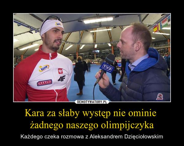 Kara za słaby występ nie ominie żadnego naszego olimpijczyka – Każdego czeka rozmowa z Aleksandrem Dzięciołowskim