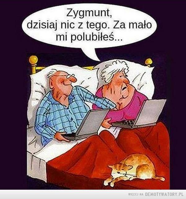 Gdy wnuczki ''nauczyły internetu'' –  Zygmunt, dzisiaj nic z tego. Za mało mi polubiłeś...