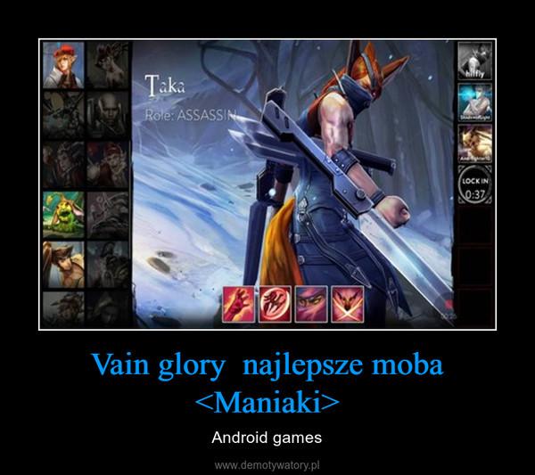 Vain glory  najlepsze moba <Maniaki> – Android games