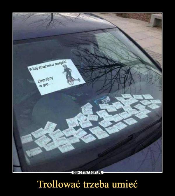 Trollować trzeba umieć –