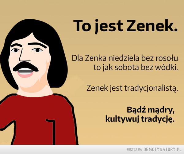 Bądź jak Zenek –