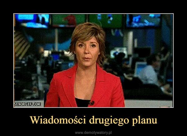 Wiadomości drugiego planu –