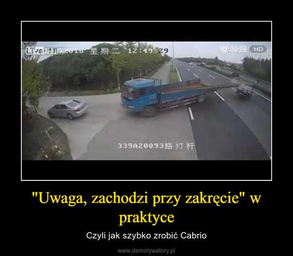 """""""Uwaga, zachodzi przy zakręcie"""" w praktyce – Czyli jak szybko zrobić Cabrio"""