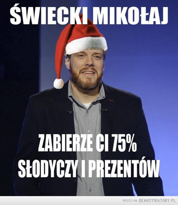 Zandberg –  Świecki mikołajZabierze Ci 75% słodyczy i prezentów