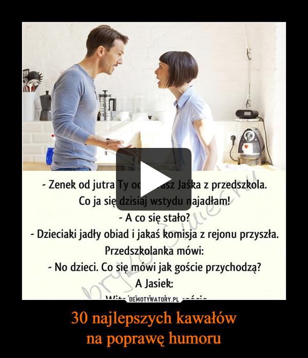 30 najlepszych kawałówna poprawę humoru –