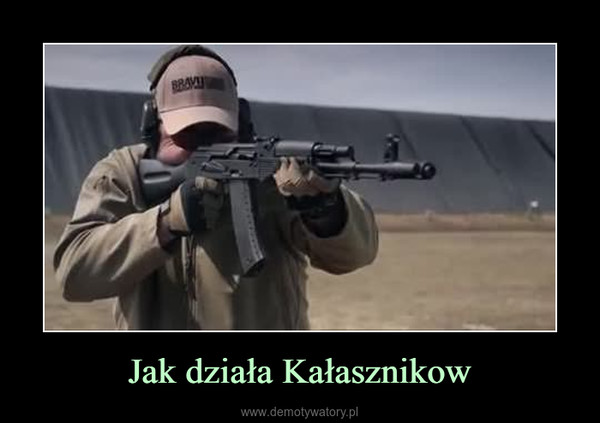 Jak działa Kałasznikow –