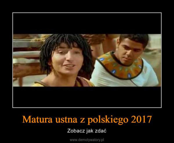 Matura ustna z polskiego 2017 – Zobacz jak zdać