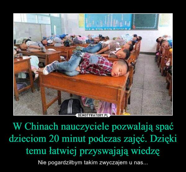 W Chinach nauczyciele pozwalają spać dzieciom 20 minut podczas zajęć. Dzięki temu łatwiej przyswajają wiedzę – Nie pogardziłbym takim zwyczajem u nas...