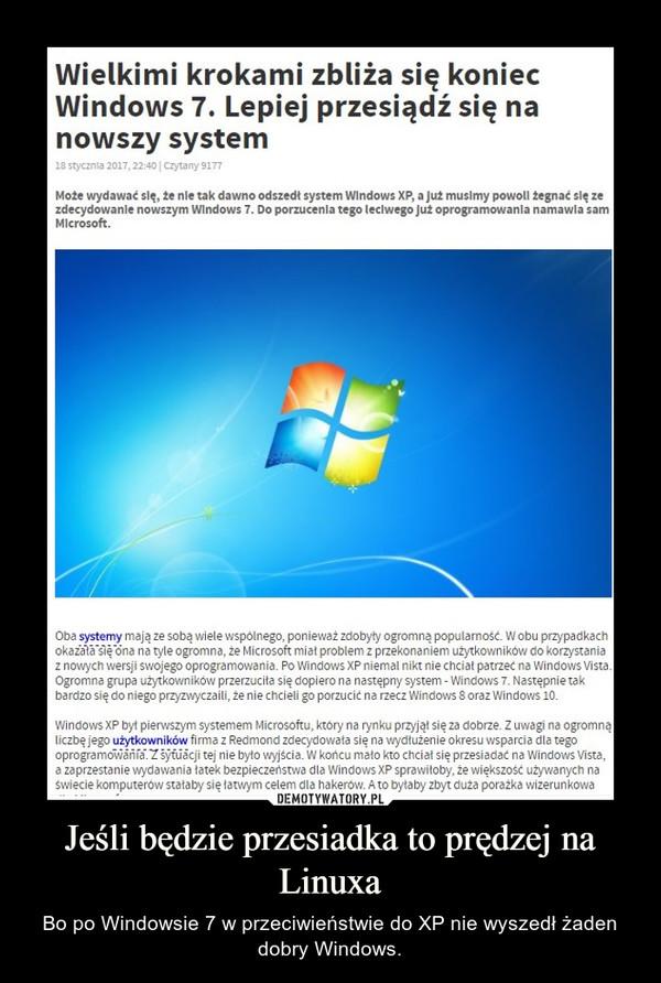Jeśli będzie przesiadka to prędzej na Linuxa – Bo po Windowsie 7 w przeciwieństwie do XP nie wyszedł żaden dobry Windows.