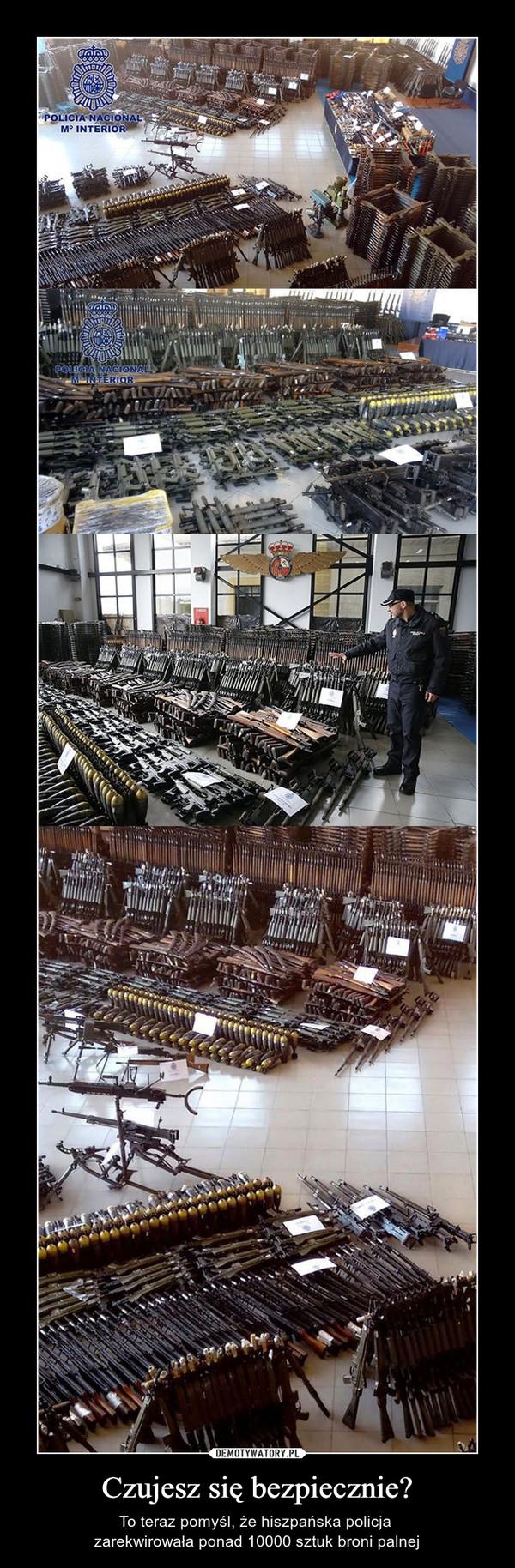 Czujesz się bezpiecznie? – To teraz pomyśl, że hiszpańska policja zarekwirowała ponad 10000 sztuk broni palnej