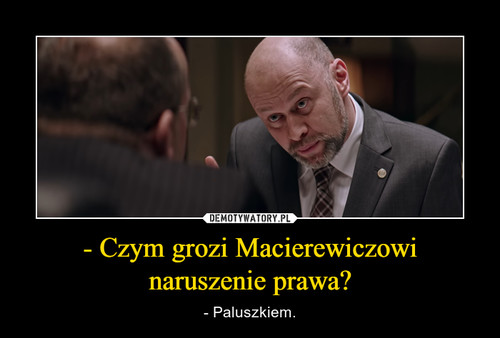 - Czym grozi Macierewiczowi naruszenie prawa?