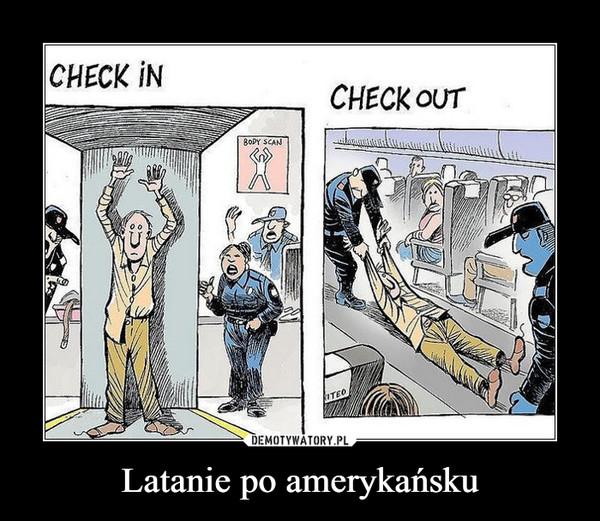 Latanie po amerykańsku –  check in check out