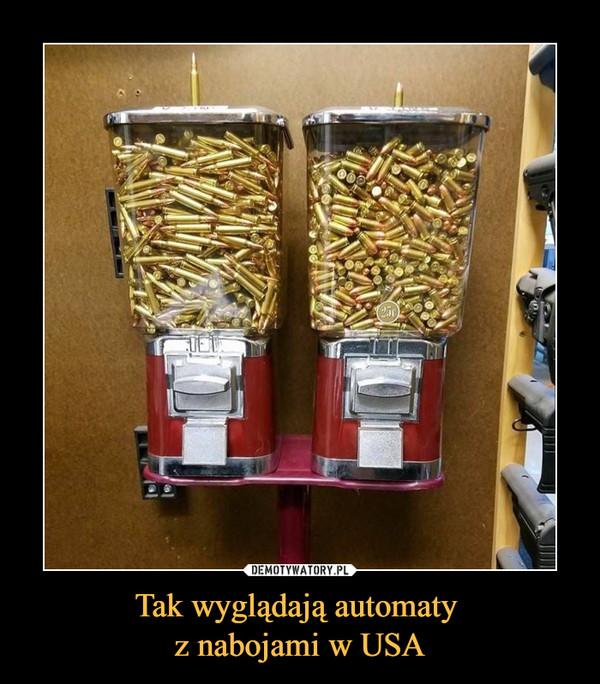 Tak wyglądają automaty z nabojami w USA –
