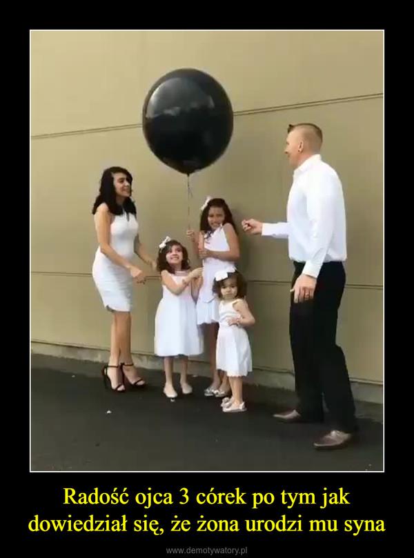 Radość ojca 3 córek po tym jak dowiedział się, że żona urodzi mu syna –