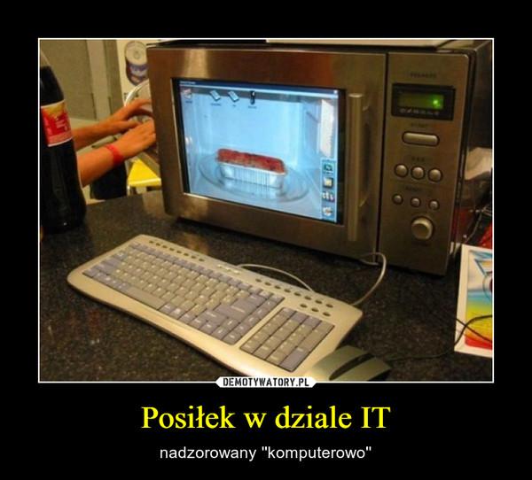 Posiłek w dziale IT – nadzorowany ''komputerowo''