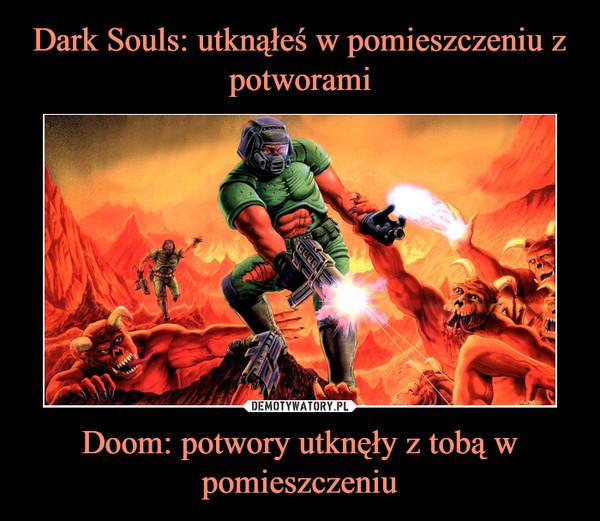 Doom: potwory utknęły z tobą w pomieszczeniu –