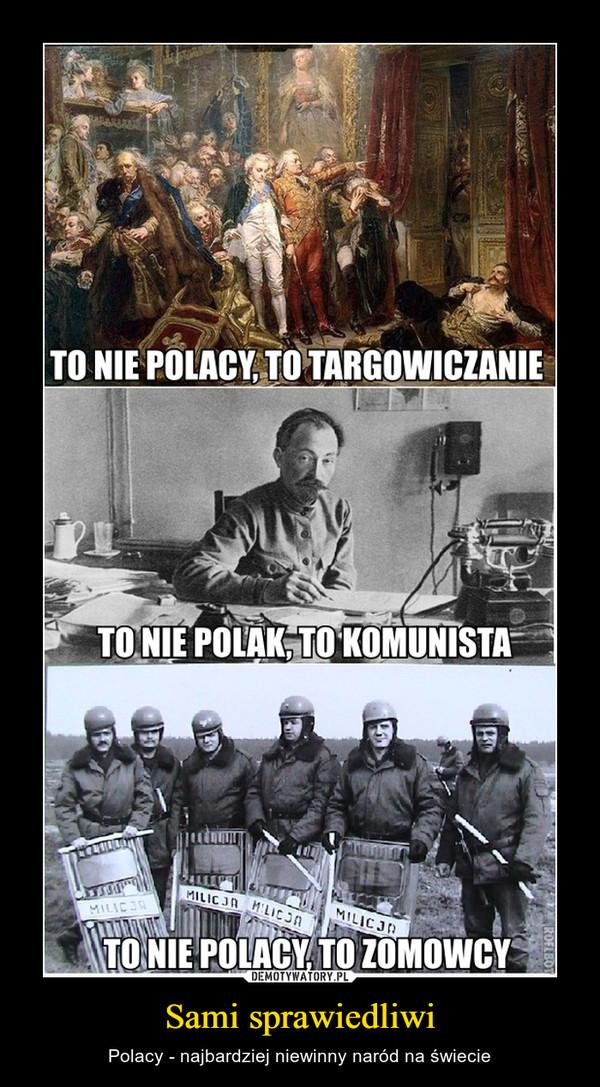 Sami sprawiedliwi – Polacy - najbardziej niewinny naród na świecie