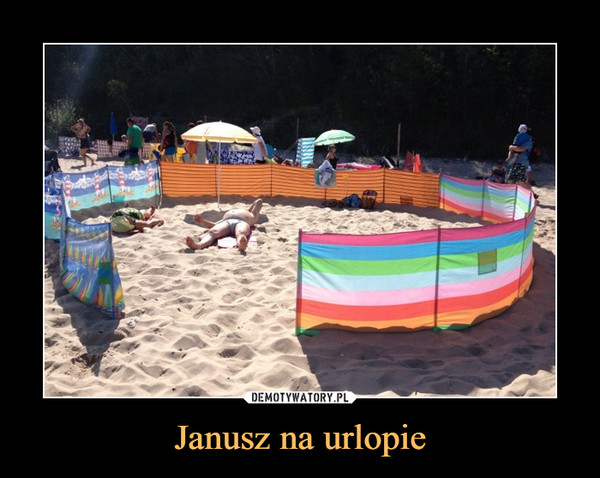 Janusz na urlopie –