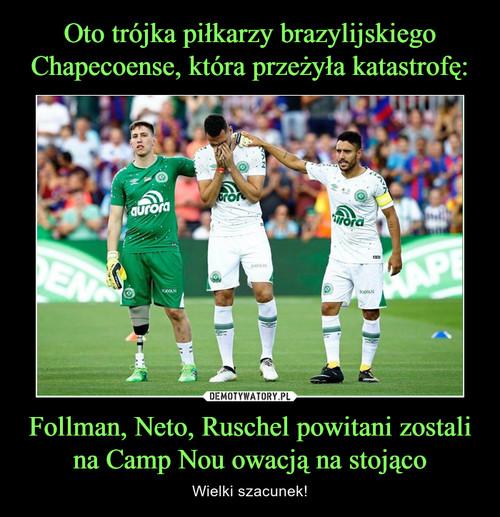 Oto trójka piłkarzy brazylijskiego Chapecoense, która przeżyła katastrofę: Follman, Neto, Ruschel powitani zostali na Camp Nou owacją na stojąco