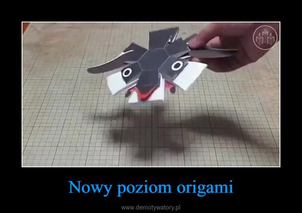 Nowy poziom origami –