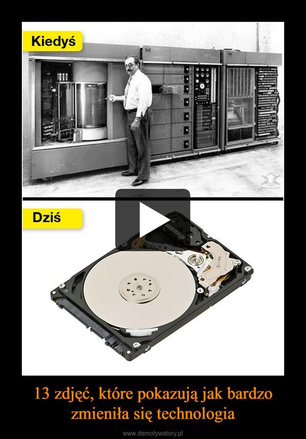 13 zdjęć, które pokazują jak bardzo zmieniła się technologia –