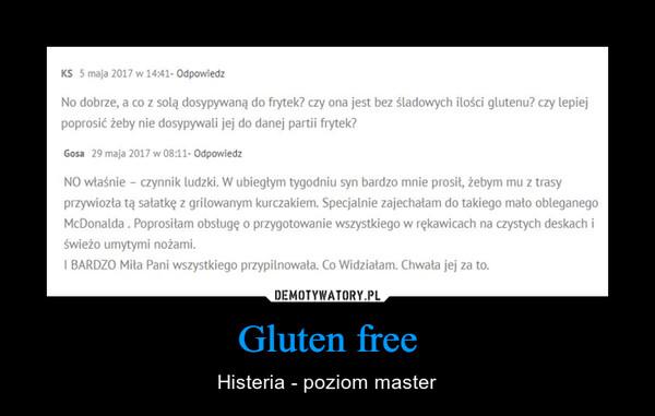 Gluten free – Histeria - poziom master