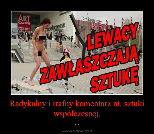 Radykalny i trafny komentarz nt. sztuki współczesnej. – ...