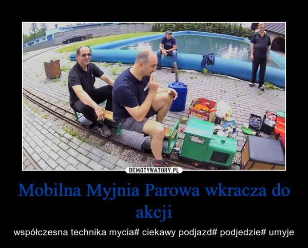 Mobilna Myjnia Parowa wkracza do akcji – współczesna technika mycia# ciekawy podjazd# podjedzie# umyje