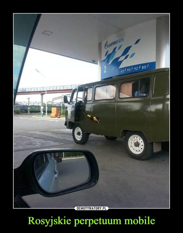 Rosyjskie perpetuum mobile –