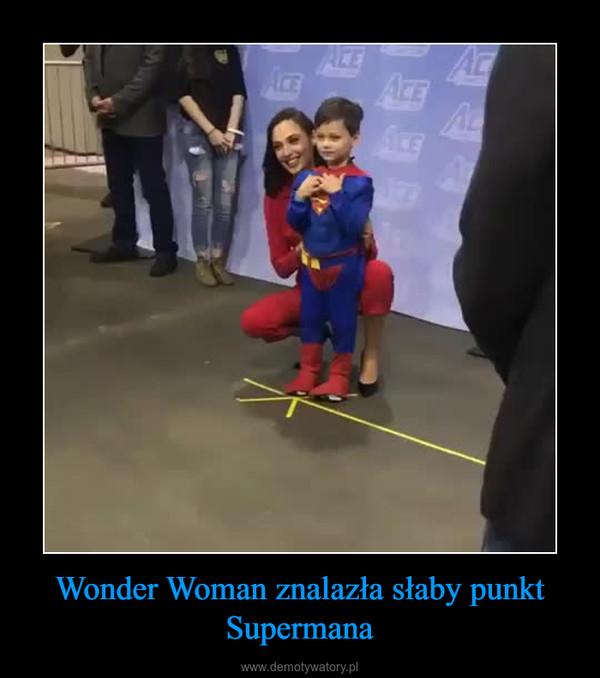 Wonder Woman znalazła słaby punkt Supermana –