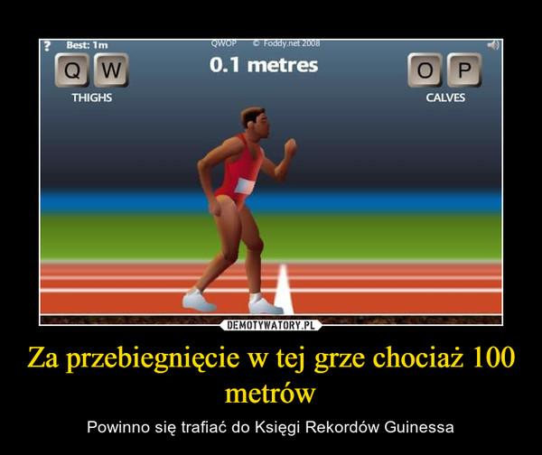 Za przebiegnięcie w tej grze chociaż 100 metrów – Powinno się trafiać do Księgi Rekordów Guinessa
