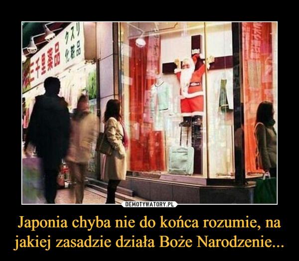 Japonia chyba nie do końca rozumie, na jakiej zasadzie działa Boże Narodzenie... –