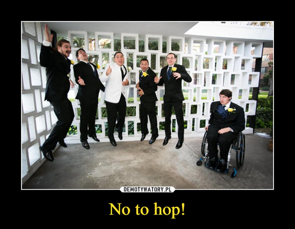 No to hop! –