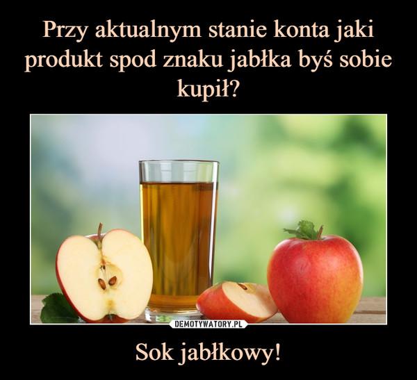 Sok jabłkowy! –